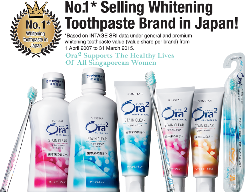 No.1* Selling Whitening Toothpaste Brand in Japan! *Based on INTAGE SRI data under general and premium whitening toothpaste value (value hare per brand) from 1 April 2007 to 31 March 2015. Ora² Supports The Healthy Lives Of All Singaporean Women